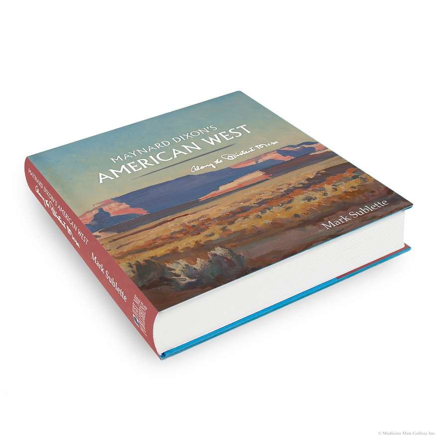 Mark Sublette | Maynard Dixon's American West: Along the Distant Mesa | hardcover book | 11x11.25 | donated by the author and Medicine Man Gallery | est. $100